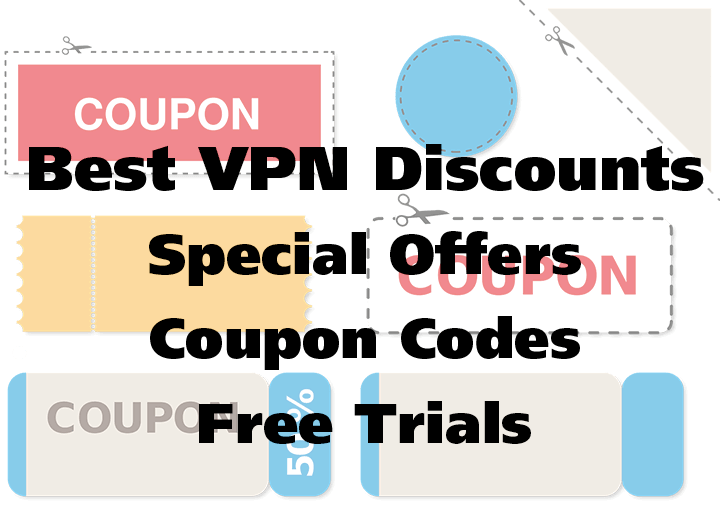 Best VPN Discounts; Special Offers; Coupon Codes; Free Trials